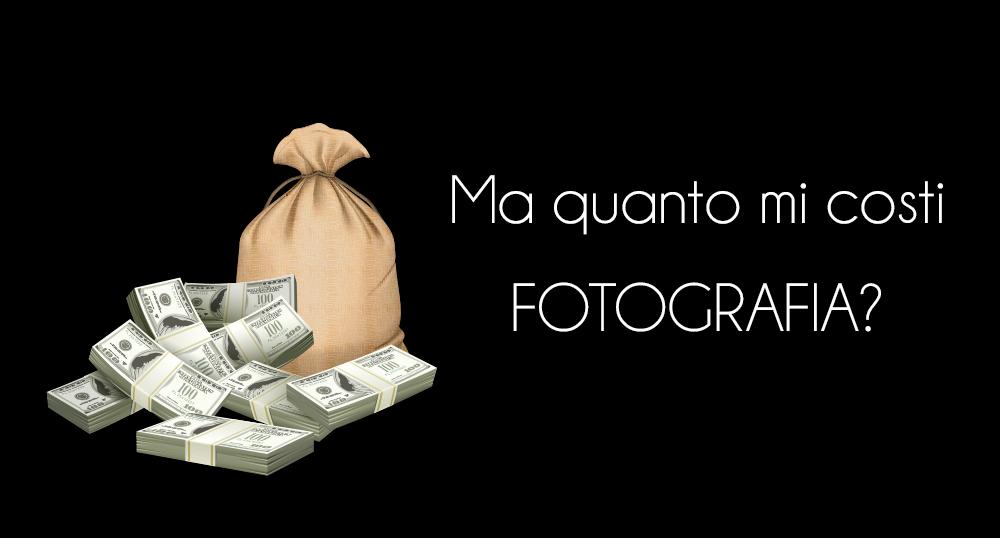 Ma quanto mi costi FOTOGRAFIA?